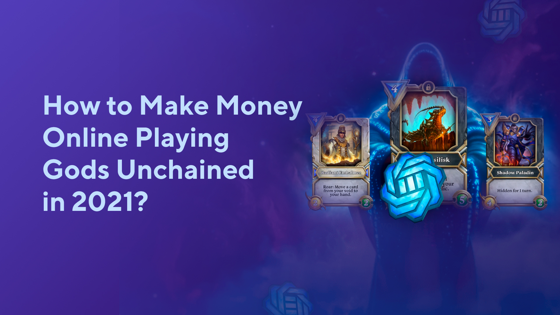 How to Make Money Online Playing Gods Unchained in 2021?