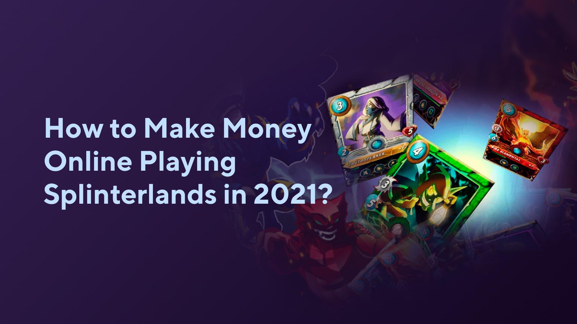 How to Make Money Online Playing Splinterlands in 2021?
