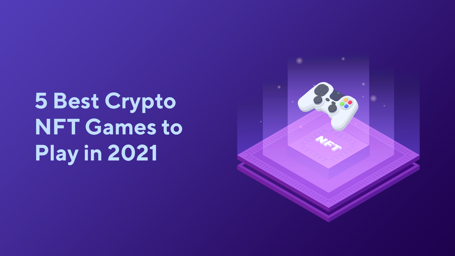 5 Best Crypto NFT Games to Play in 2021